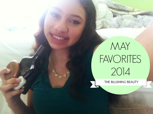 May Favorites 2014 | The Blushing Beauty
